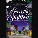 Secretly Smitten: Love Changes Everything Audiobook