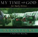 My Time with God for Daily Drives : 20 Personal Devotions to Refuel Your Busy Day Audiobook