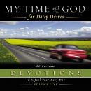My Time with God for Daily Drives Audio Devotional: Vol. 5: 20 Personal Devotions to Refuel Your Busy Day, Thomas Nelson
