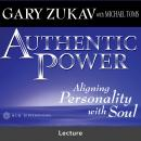 Authentic Power: Aligning Personality with Soul Audiobook