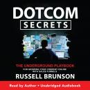 Dotcom Secrets: The Underground Playbook for Growing Your Company Online with Sales Funnels, Russell Brunson