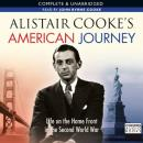 Alistair Cooke's American Journey  Life On The Home Front In The Second World War, Alistair Cooke