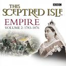 This Sceptred Isle  Empire Volume 2 - 1783-1876, Christopher Lee