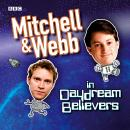 Mitchell & Webb In Daydream Believers, David Mitchell, Robert Webb