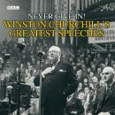 Winston Churchill's Greatest Speeches: Vol 1: Never Give In! Audiobook