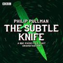 His Dark Materials Part 2: The Subtle Knife (Radio Full-Cast Dramatisation) Audiobook