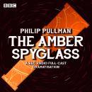 His Dark Materials Part 3: The Amber Spyglass Audiobook