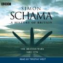 A History Of Britain: Volume 2 - The British Wars 1603-1776 Audiobook