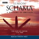 A History Of Britain: Volume 3 - The Fate of Empire 1776-2000 Audiobook