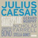 Julius Caesar (BBC Radio Shakespeare) Audiobook