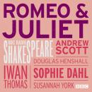 Romeo And Juliet: A BBC Radio Shakespeare production, William Shakespeare