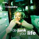 Life Laundry, The  How To De-Junk Your Life, Dawna Walters