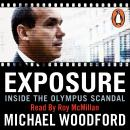 Exposure: From President to Whistleblower at Olympus, Michael Woodford