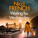 Waiting for Wednesday: A Frieda Klein Novel (3), Nicci French