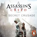 The Secret Crusade: Assassin's Creed Book 3 Audiobook