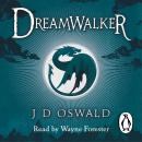 Dreamwalker: The Ballad of Sir Benfro Book One, J.D. Oswald