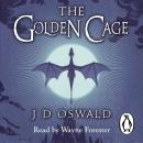 Golden Cage: The Ballad of Sir Benfro Book Three, J.D. Oswald