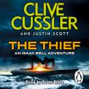 Thief: Isaac Bell #5, Justin Scott, Clive Cussler