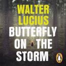 Butterfly on the Storm: Heartland Trilogy Book 1, Walter Lucius