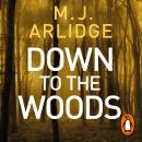 Down to the Woods: DI Helen Grace 8 Audiobook