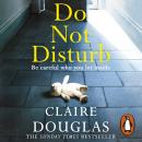 Do Not Disturb: Be careful who you let inside . . . Audiobook