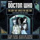 Doctor Who: The Day She Saved the Doctor: Four Stories from the TARDIS, Jenny T. Colgan, Susan Calman, Dorothy Koomson, Jacqueline Rayner