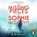 The Missing Pieces of Sophie McCarthy: Impossible to put down and irresistibly good Liane Moriarty Audiobook
