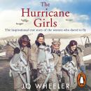 The Hurricane Girls: The inspirational true story of the women who dared to fly Audiobook