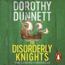 The Disorderly Knights: The Lymond Chronicles Book Three Audiobook