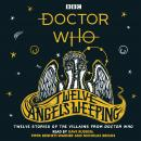 Doctor Who: Twelve Angels Weeping: Twelve stories of the villains from Doctor Who Audiobook