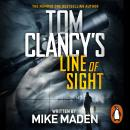 Tom Clancy's Line of Sight: THE INSPIRATION BEHIND THE THRILLING AMAZON PRIME SERIES JACK RYAN Audiobook