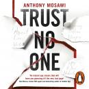 Trust No One: I Am Pilgrim meets Orphan X in this explosive thriller. You wont be able to put it dow Audiobook