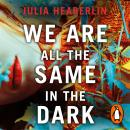 We Are All the Same in the Dark Audiobook