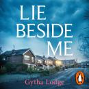 Lie Beside Me: From the bestselling author of Richard and Judy bestseller She Lies in Wait Audiobook