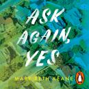 Ask Again, Yes Audiobook