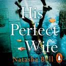 His Perfect Wife: This is no ordinary psychological thriller Audiobook