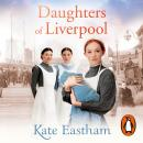 Daughters of Liverpool, Kate Eastham