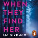 When They Find Her: The gripping new thriller that will take your breath away Audiobook