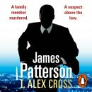 I, Alex Cross: (Alex Cross 16), James Patterson