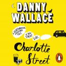 Charlotte Street: The laugh out loud romantic comedy with a twist for fans of Nick Hornby, Danny Wallace
