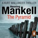 Pyramid: Kurt Wallander, Henning Mankell