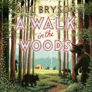 Walk In The Woods: The World's Funniest Travel Writer Takes a Hike, Bill Bryson