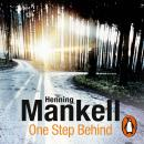 One Step Behind: Kurt Wallander, Henning Mankell