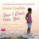 Since I Don't Have You, Louise Candlish