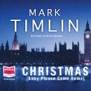 Christmas: Baby Please Come Home: Baby Please Come Home, Mark Timlin