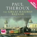 Great Railway Bazaar: By Train Through Asia, Paul Theroux