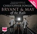 Bryant & May Off the Rails Audiobook
