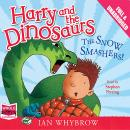 Harry and the Dinosaurs: The Snow Smashers!, Ian Whybrow