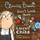 Clarice Bean, Don't Look Now Audiobook