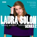 Laura Solon  Talking And Not Talking - Series 2, Laura Solon